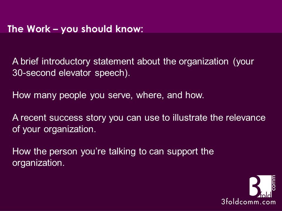 A brief introductory statement about the organization (your 30-second elevator speech).