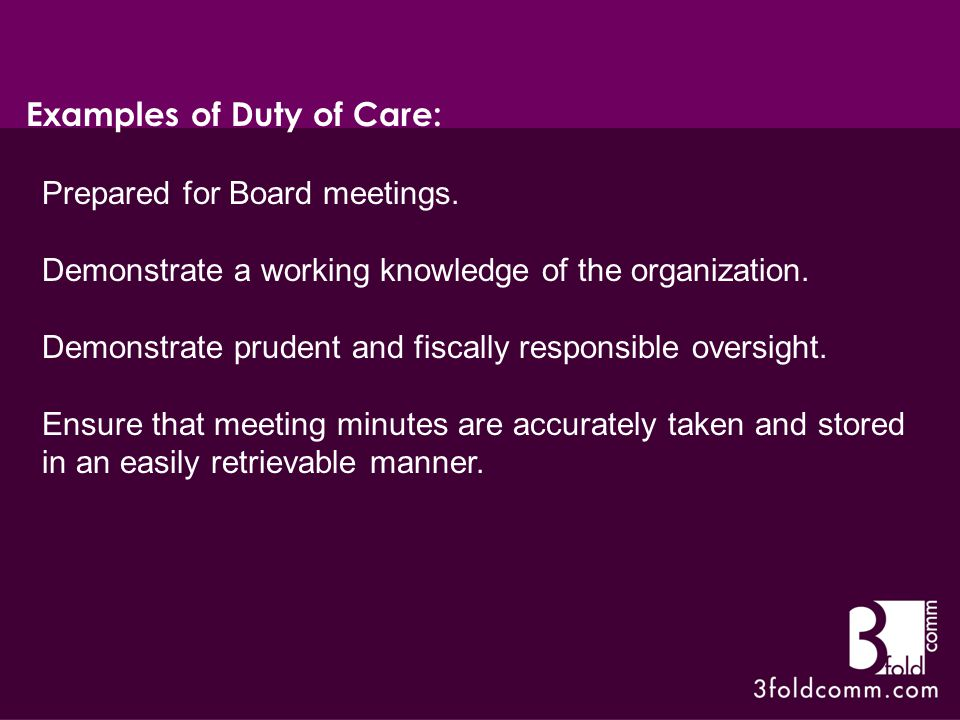 Duty of Loyalty Board members must avoid any conflicts of interest, as well as the appearance of conflicts of interest.