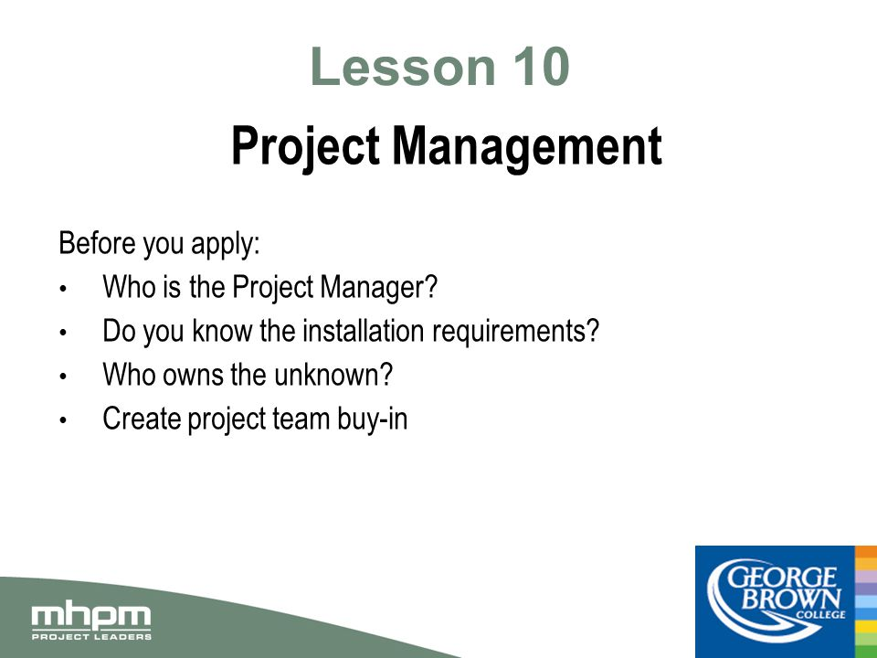 Lesson 10 Project Management Before you apply: Who is the Project Manager.