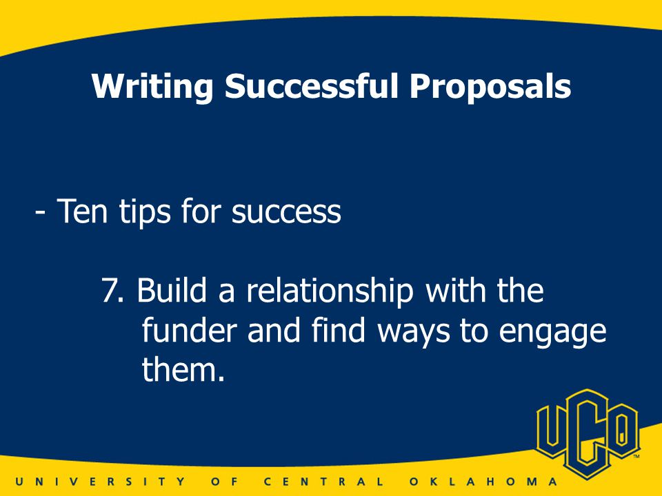 Writing Successful Proposals - Ten tips for success 7.