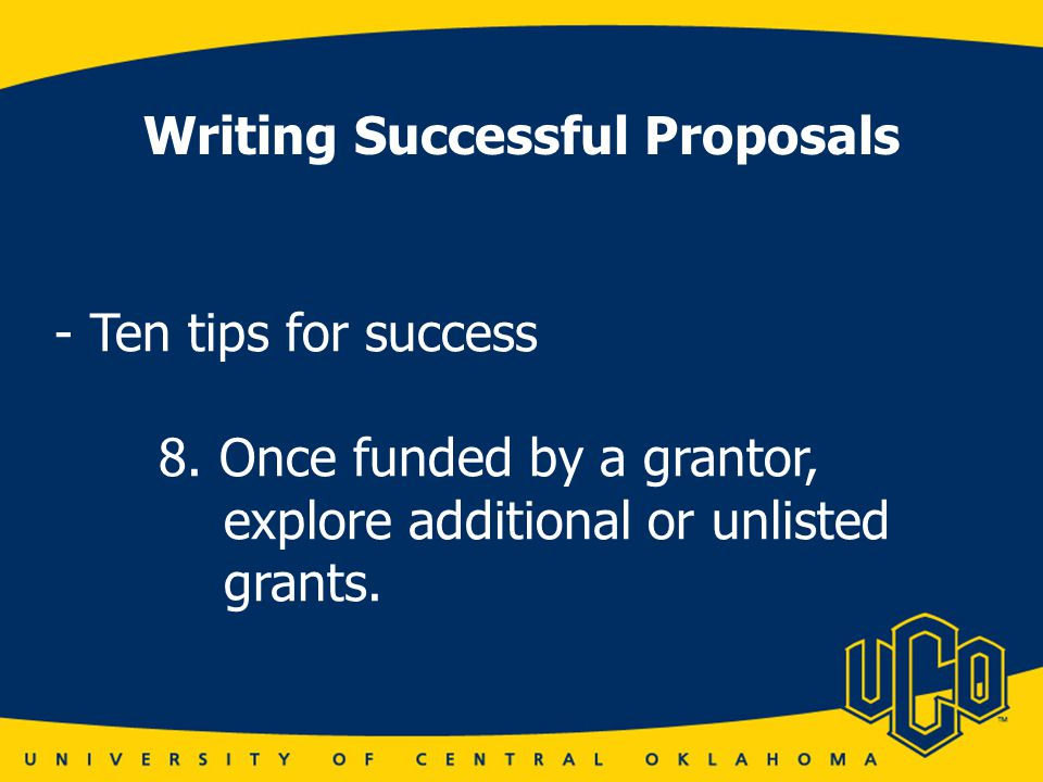 Writing Successful Proposals - Ten tips for success 8.