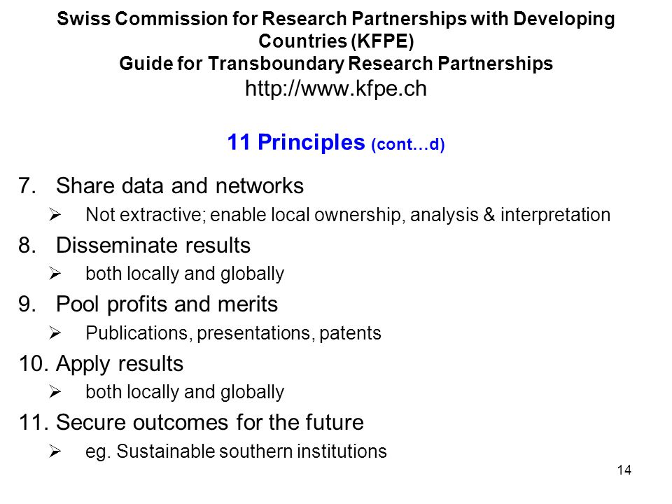 Swiss Commission for Research Partnerships with Developing Countries (KFPE) Guide for Transboundary Research Partnerships http://www.kfpe.ch 11 Princi