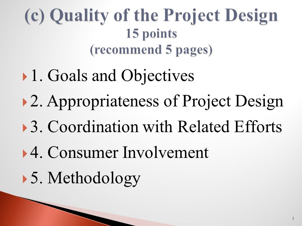 1. Goals and Objectives  2. Appropriateness of Project Design  3.