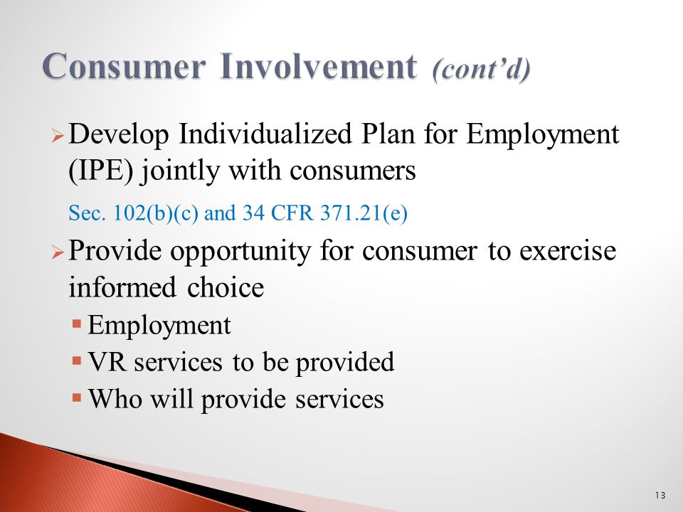  Develop Individualized Plan for Employment (IPE) jointly with consumers Sec.