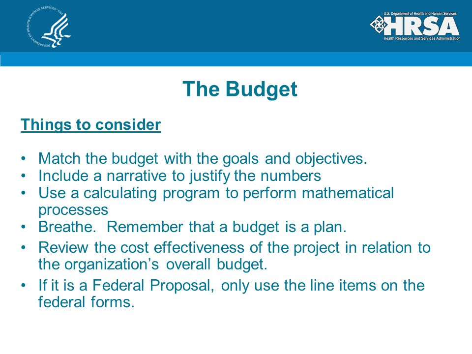 The Budget Things to consider Match the budget with the goals and objectives.