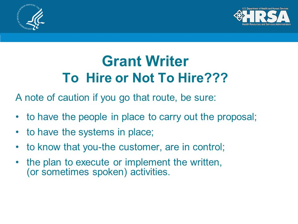 Grant Writer To Hire or Not To Hire .