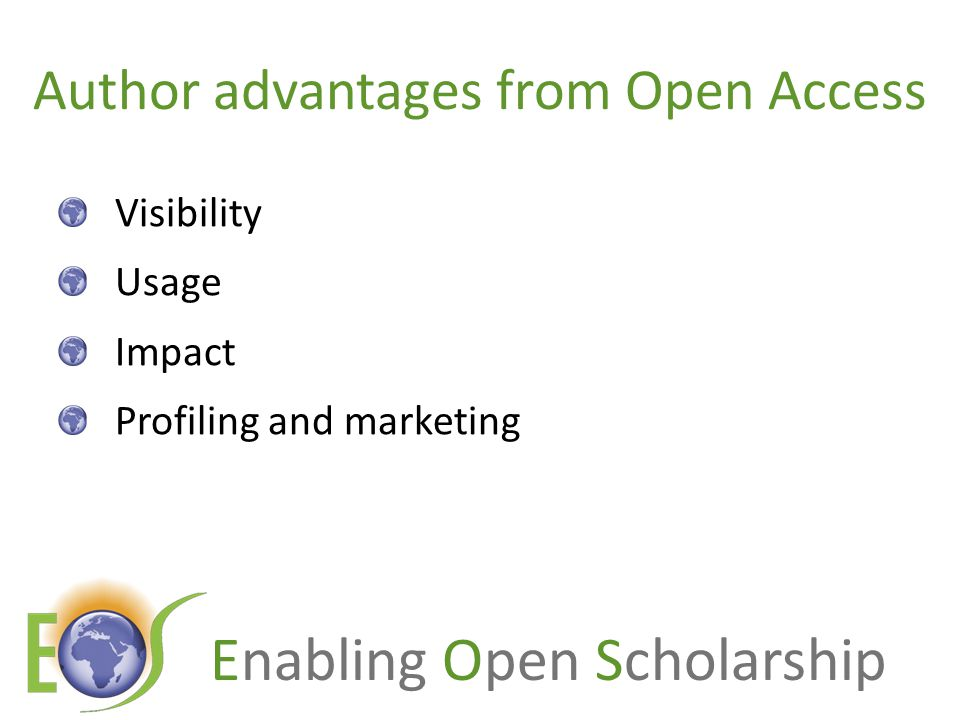 Enabling Open Scholarship Author advantages from Open Access Visibility Usage Impact Profiling and marketing