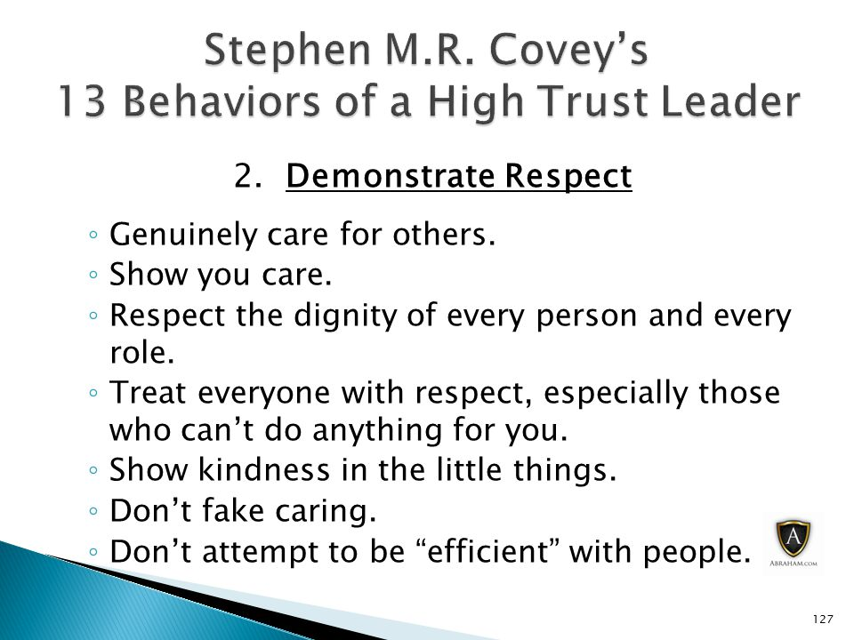 2. Demonstrate Respect ◦ Genuinely care for others.