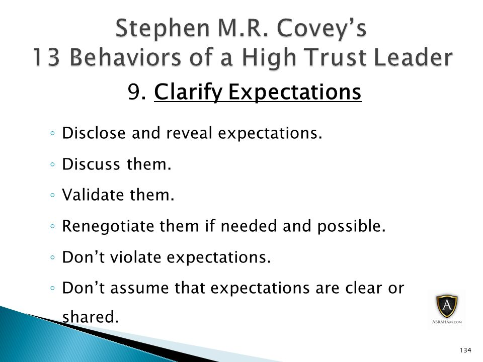 9. Clarify Expectations ◦ Disclose and reveal expectations.