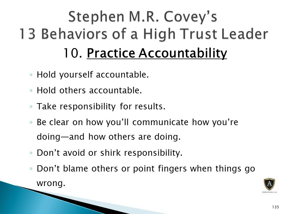 10. Practice Accountability ◦ Hold yourself accountable.
