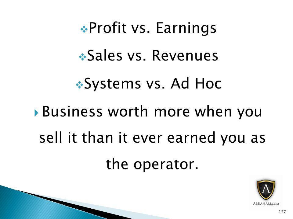  Profit vs.Earnings  Sales vs. Revenues  Systems vs.