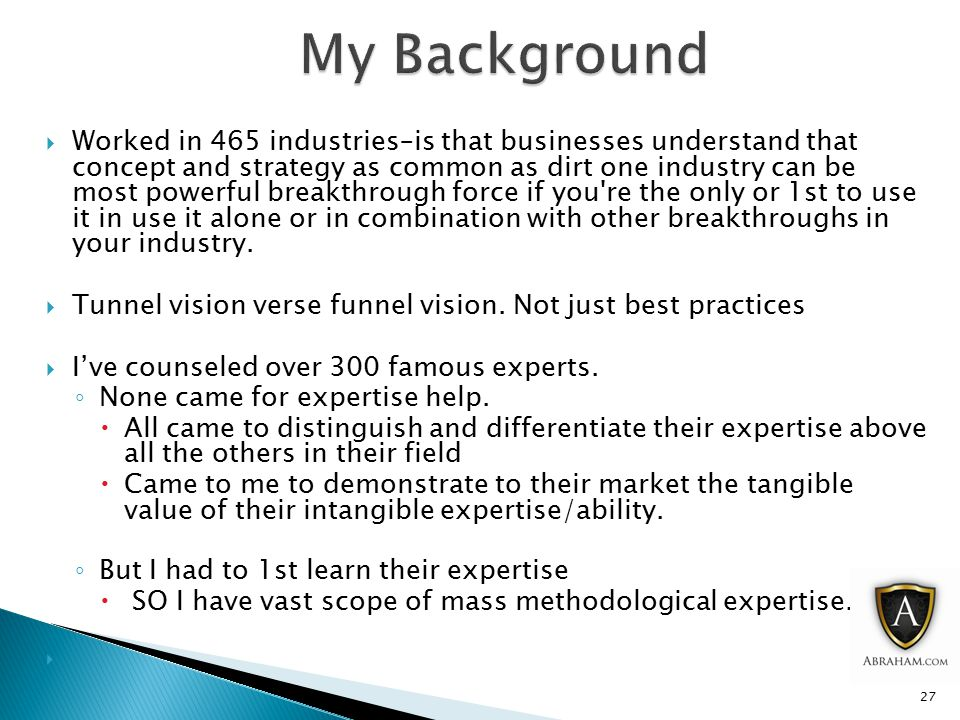  Worked in 465 industries–is that businesses understand that concept and strategy as common as dirt one industry can be most powerful breakthrough force if you re the only or 1st to use it in use it alone or in combination with other breakthroughs in your industry.