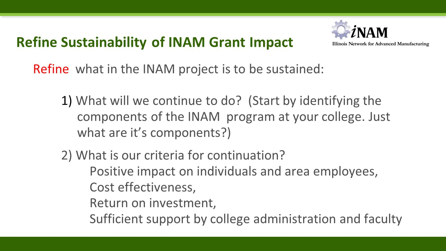 Refine Sustainability of INAM Grant Impact Refine what in the INAM project is to be sustained: 1) What will we continue to do? (Start by identifying t