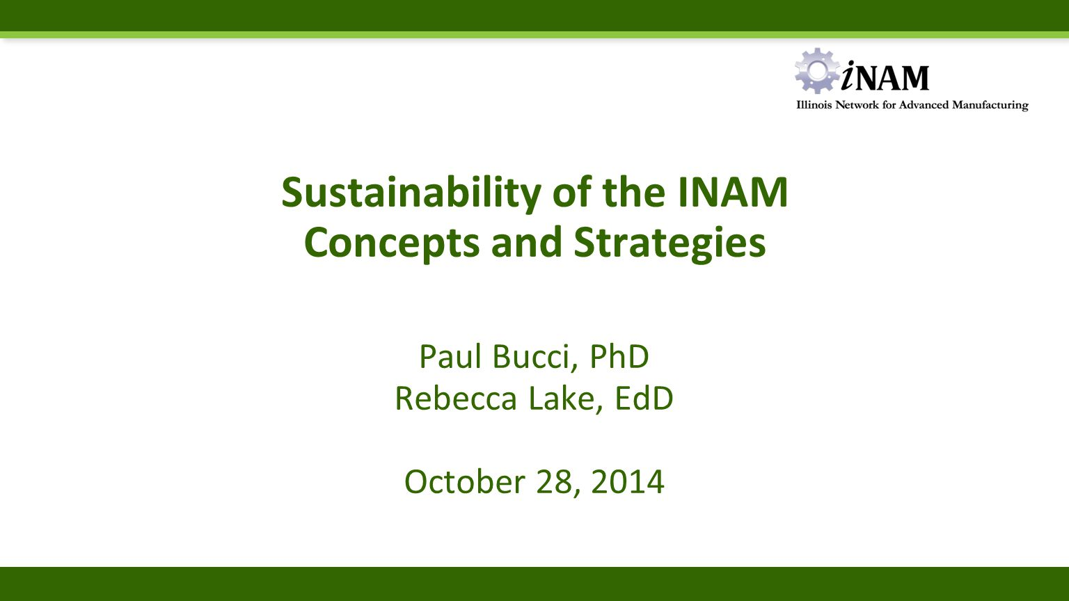 INAM's Sustainability Plan Federal applications (DOL, DOE, etc.) require a Sustainability Plan to be included in grant submissions.