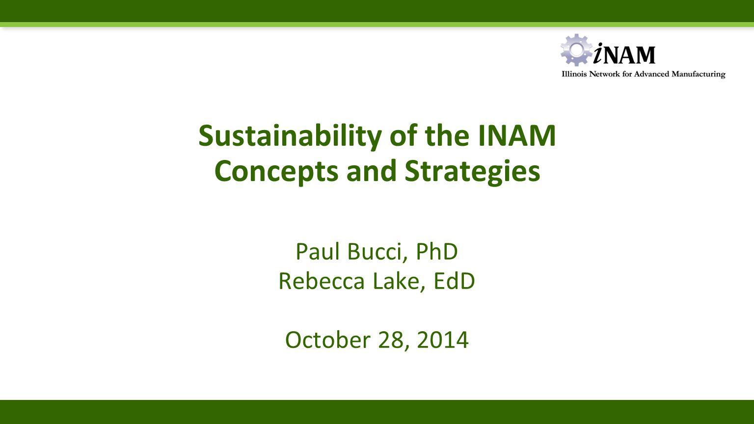 Sustainability through Institutionalization Dr. Paul T. Bucci President Paul T. Bucci PhD LLC