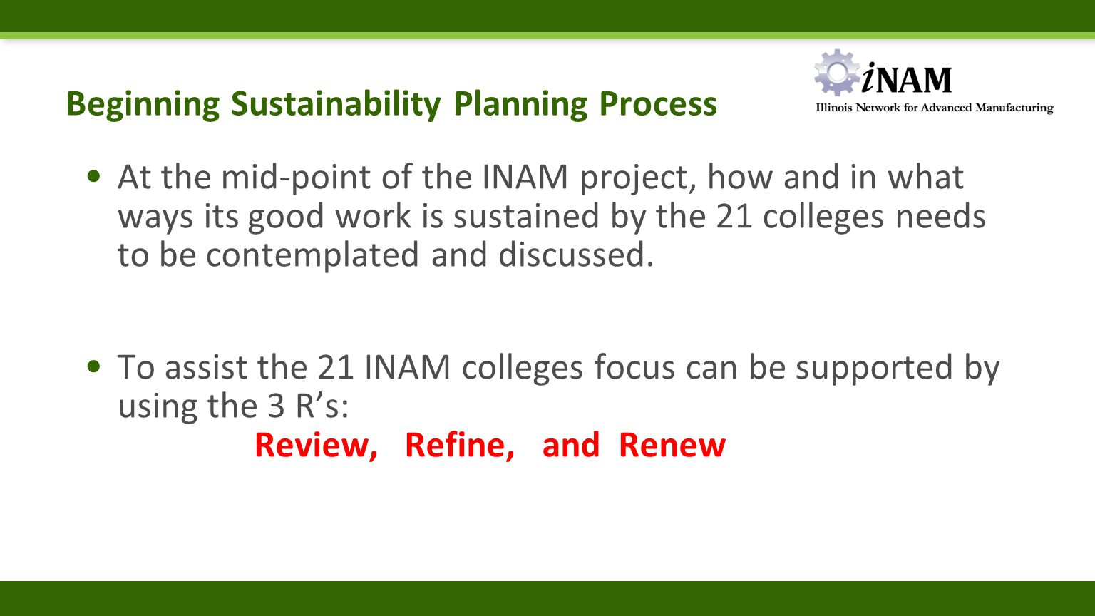 Beginning Sustainability Planning Process At the mid-point of the INAM project, how and in what ways its good work is sustained by the 21 colleges nee