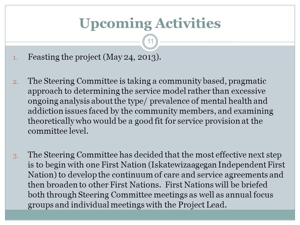 Upcoming Activities 1. Feasting the project (May 24, 2013).