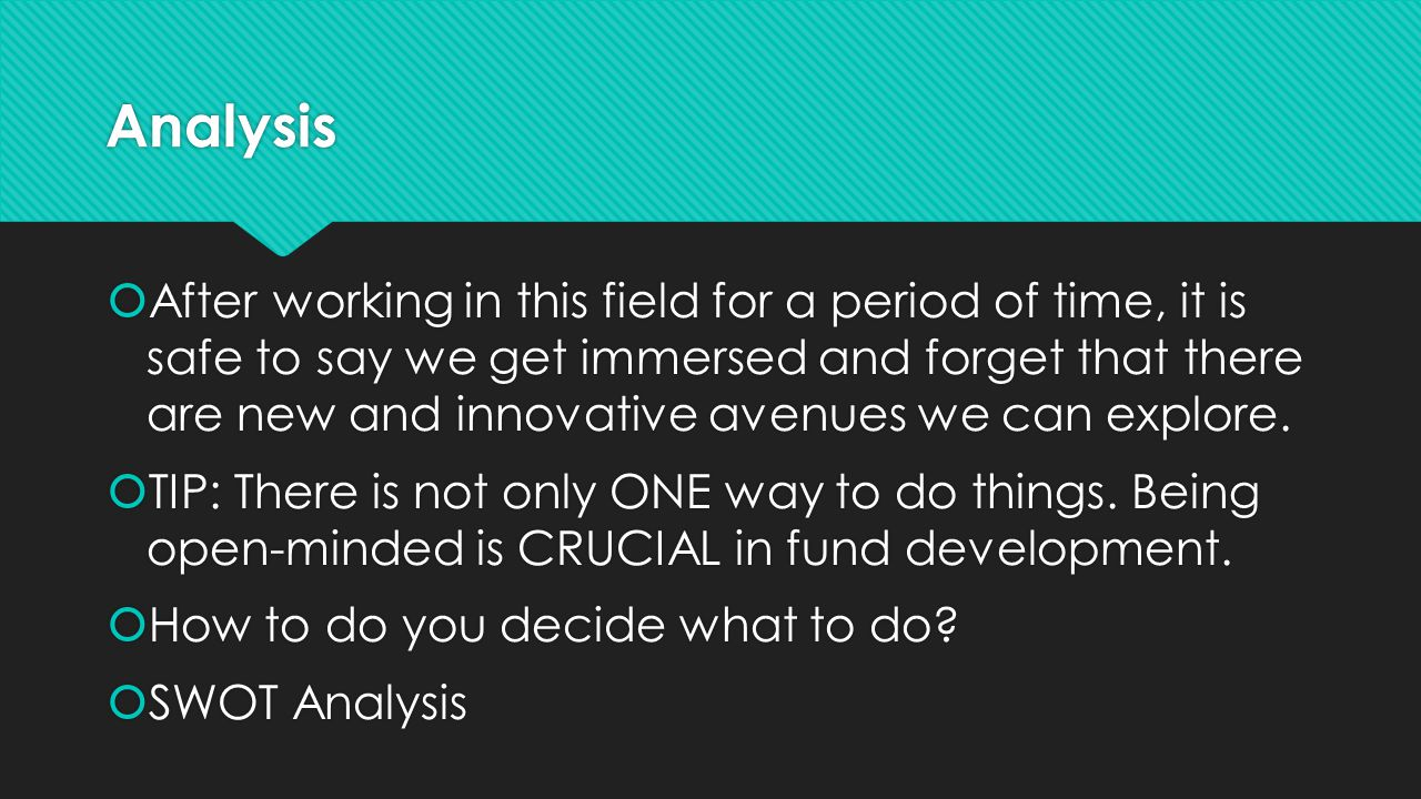 Analysis  After working in this field for a period of time, it is safe to say we get immersed and forget that there are new and innovative avenues we can explore.