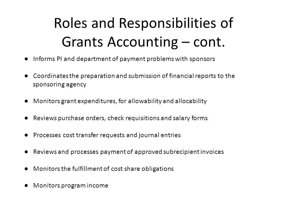 Roles and Responsibilities of Grants Accounting – cont.