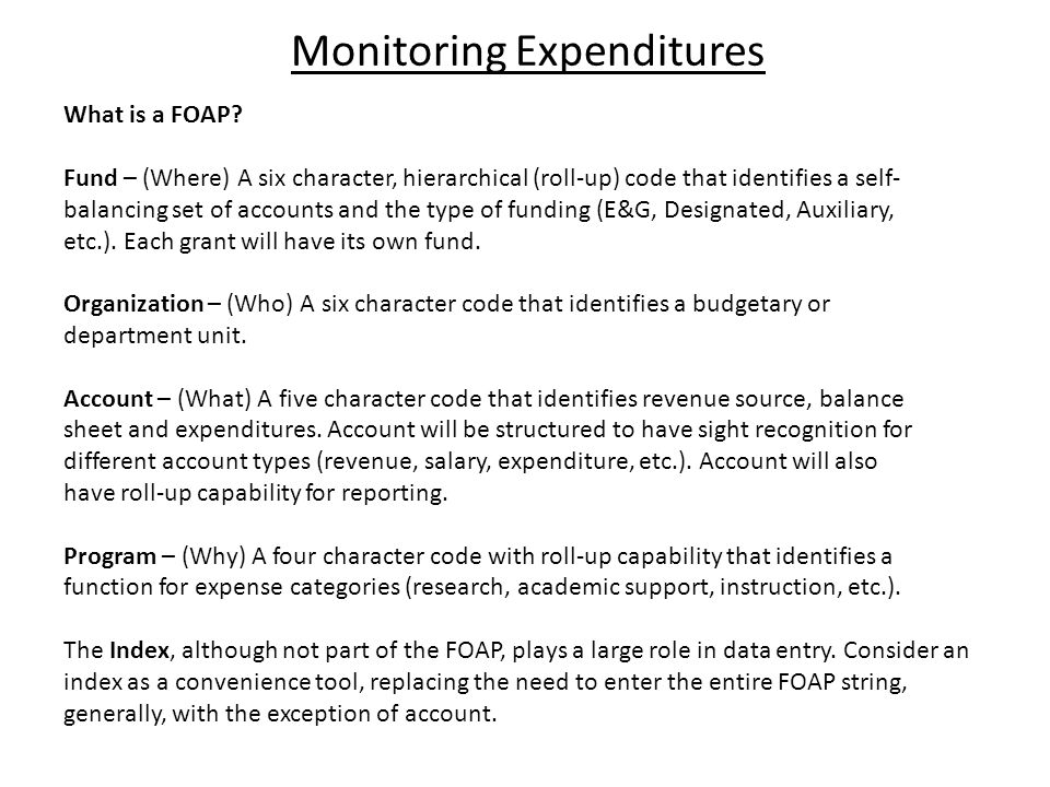 Monitoring Expenditures What is a FOAP.