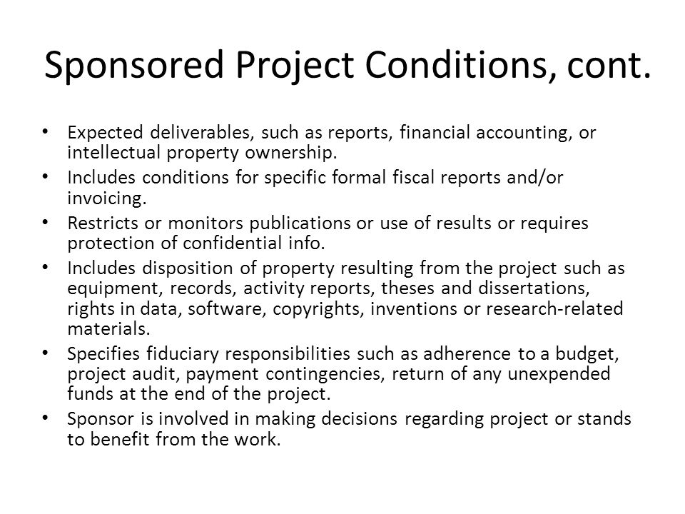 Sponsored Project Conditions, cont.
