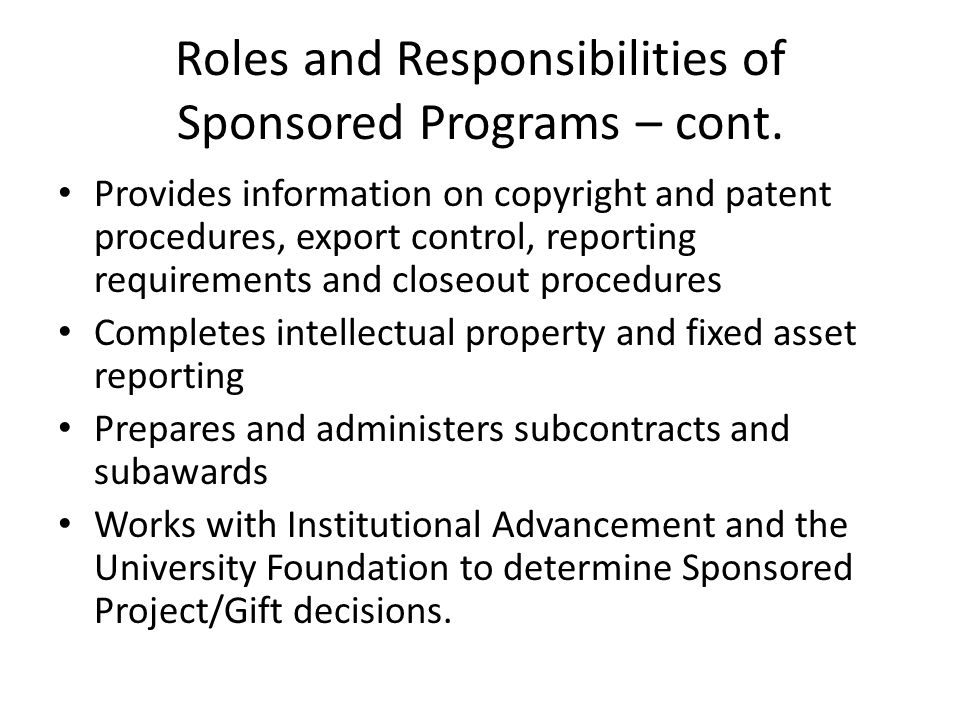 Roles and Responsibilities of Sponsored Programs – cont.