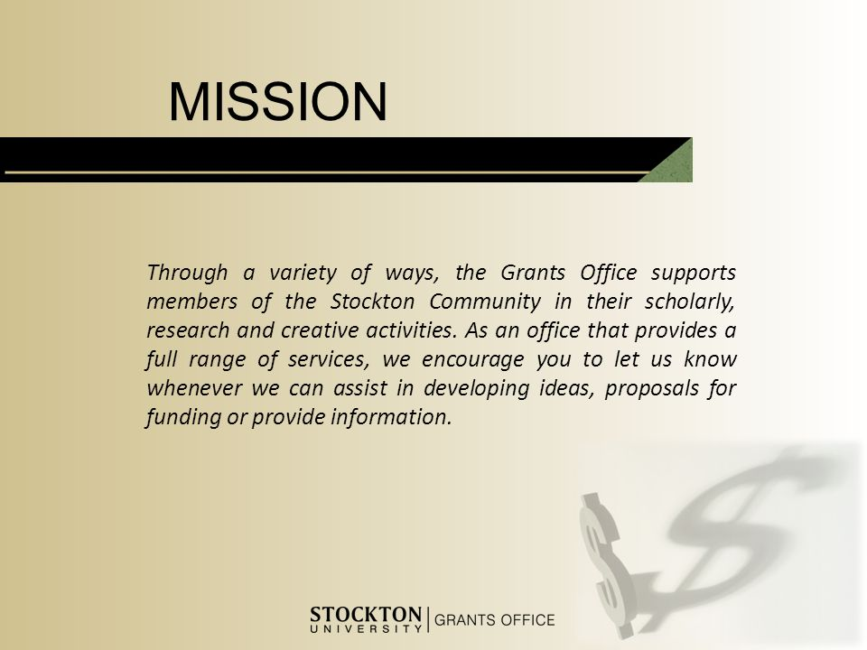 Through a variety of ways, the Grants Office supports members of the Stockton Community in their scholarly, research and creative activities.
