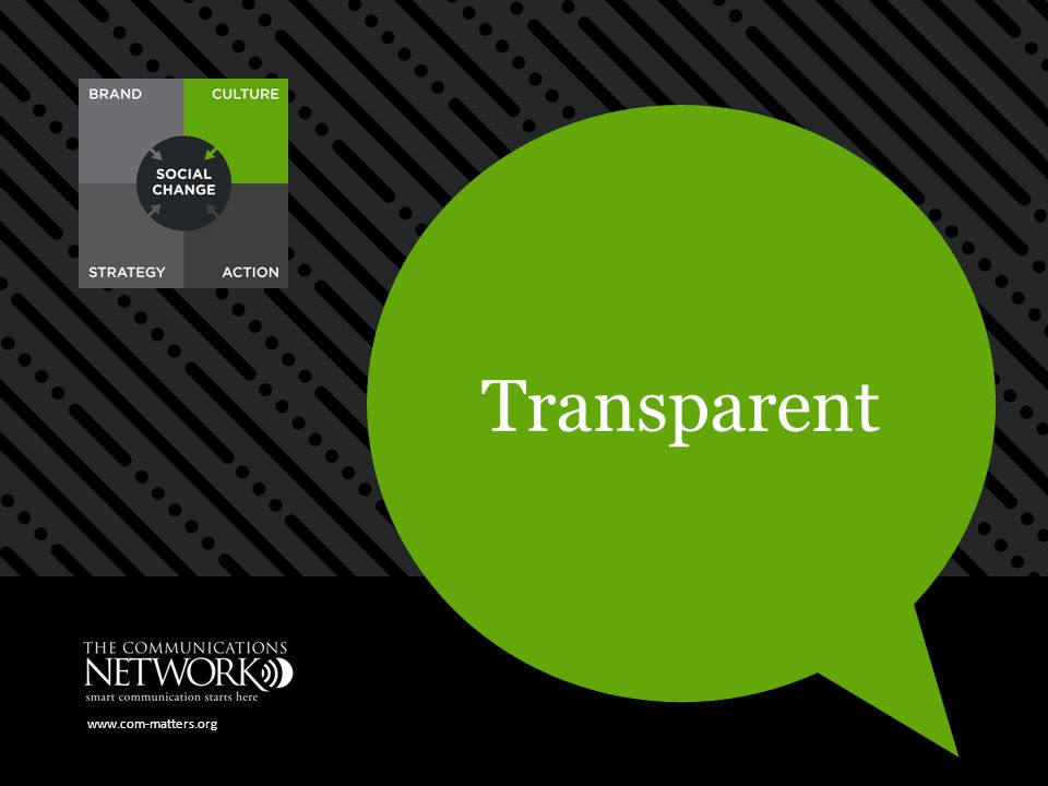 www.com-matters.org Transparent What should remain under the radar?