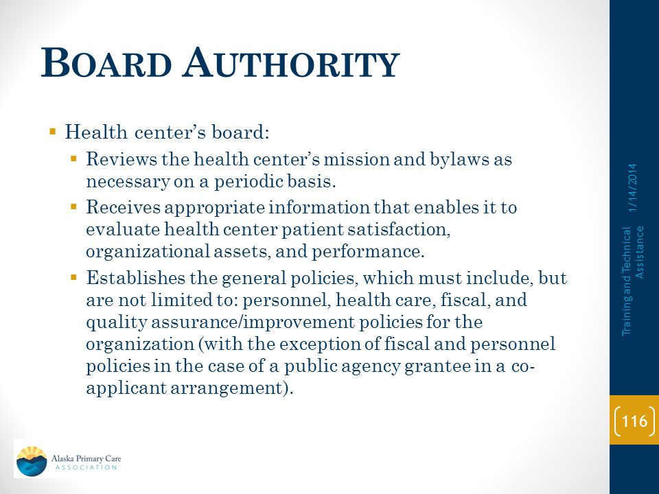 B OARD A UTHORITY  Health center's board:  Reviews and approves the services to be provided and the health center's hours of operation.