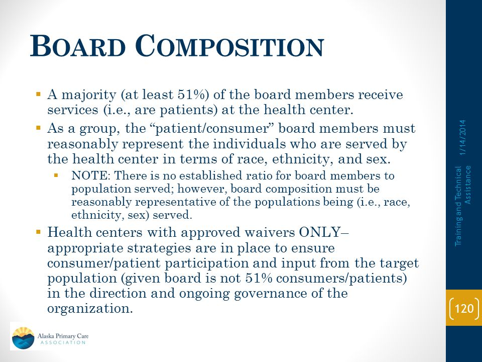18. B OARD C OMPOSITION Requirement:  The health center governing board is composed of individuals, a majority of whom are being served by the center