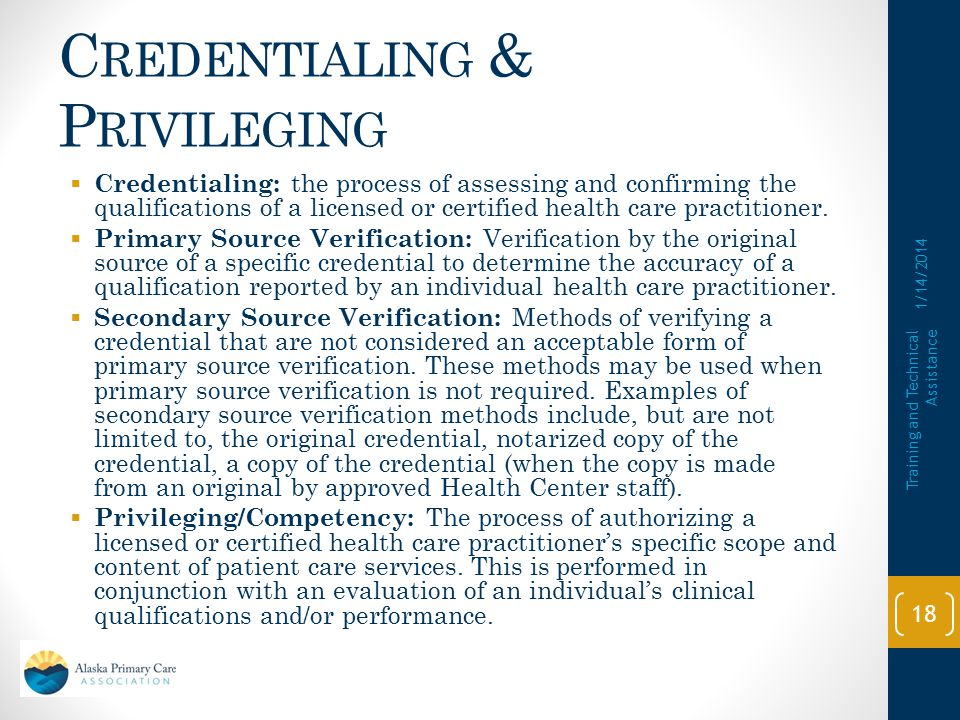 C REDENTIALING & P RIVILEGING  Refer to Policy Information Notices (PINs)  2001-16: Credentialing and Privileging of Health Center Practitioners  2