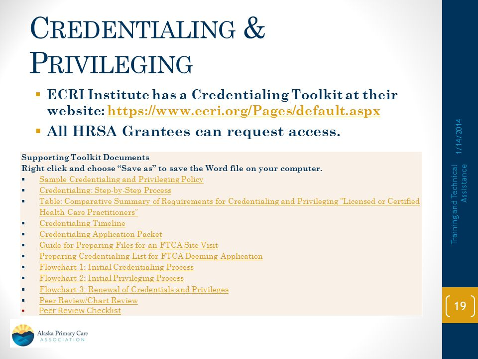 C REDENTIALING & P RIVILEGING  Credentialing: the process of assessing and confirming the qualifications of a licensed or certified health care pract