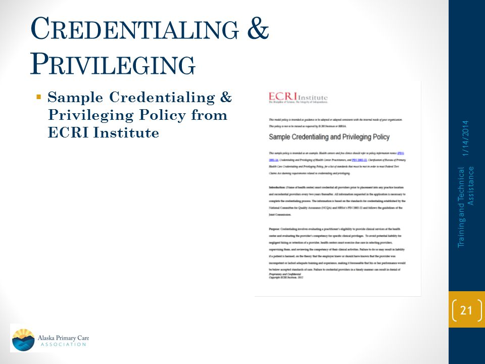 C REDENTIALING & P RIVILEGING  Comparison Summary of Requirements for Credentialing and Privileging from ECRI Institute 1/14/2014 Training and Technical Assistance 20