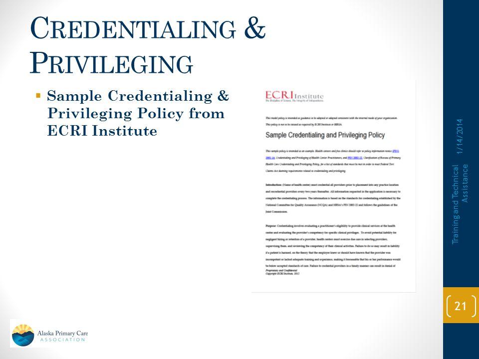 C REDENTIALING & P RIVILEGING  Comparison Summary of Requirements for Credentialing and Privileging from ECRI Institute 1/14/2014 Training and Techni