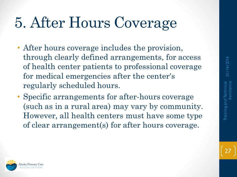 5. After Hours Coverage Requirement: Health center provides professional coverage for medical emergencies during hours when the center is closed. (Sec