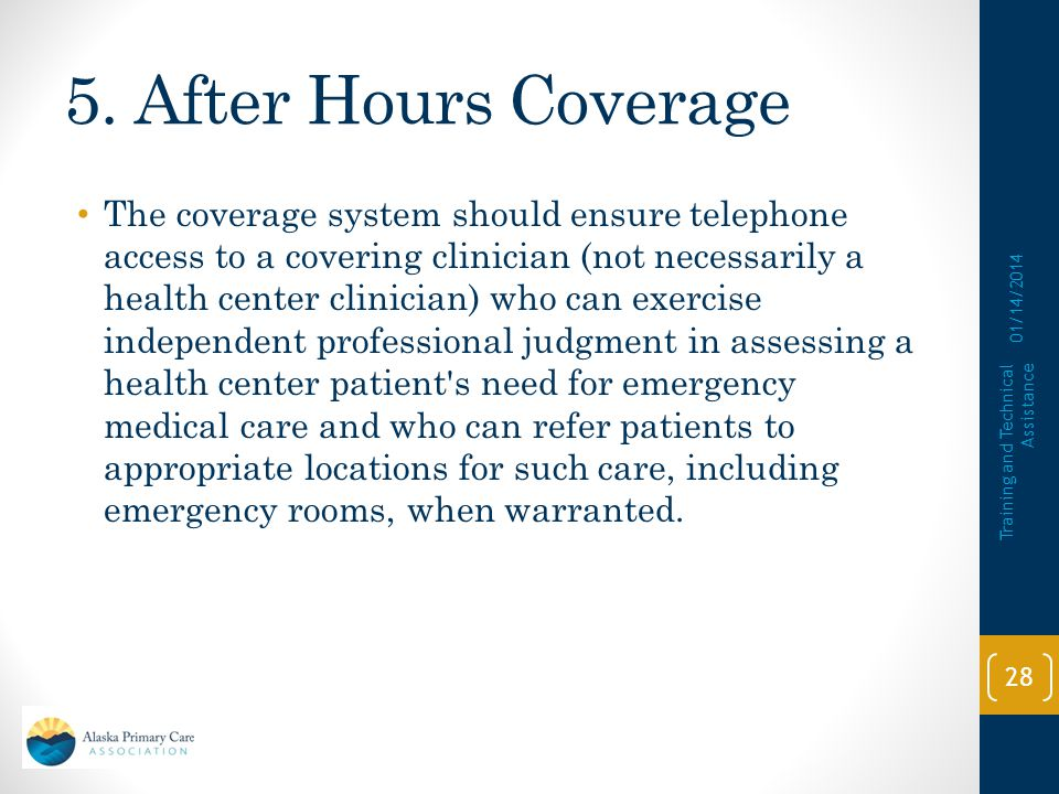 5. After Hours Coverage After hours coverage includes the provision, through clearly defined arrangements, for access of health center patients to pro