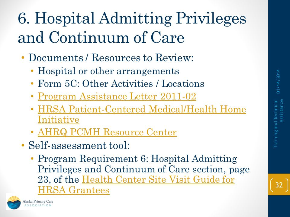 6. Hospital Admitting Privileges and Continuum of Care All health centers must either have admitting privileges for their physicians at one or more re