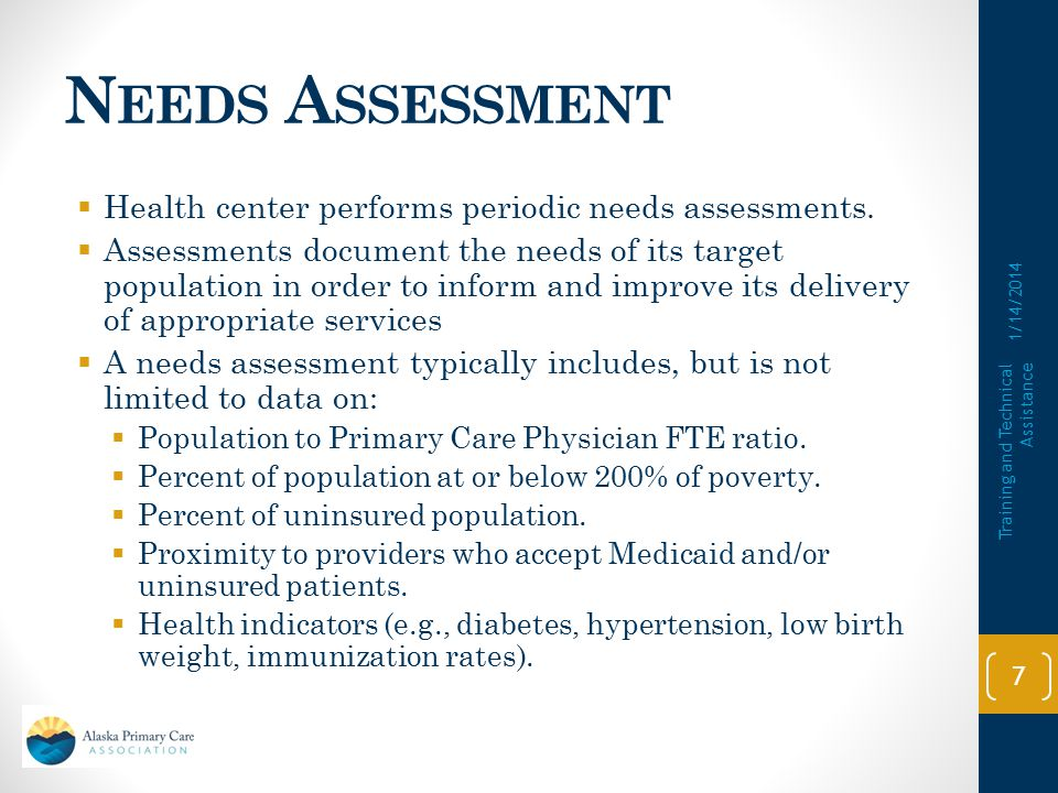1. N EEDS A SSESSMENT Requirement: Health center demonstrates and documents the needs of its target population, updating its service area, when approp