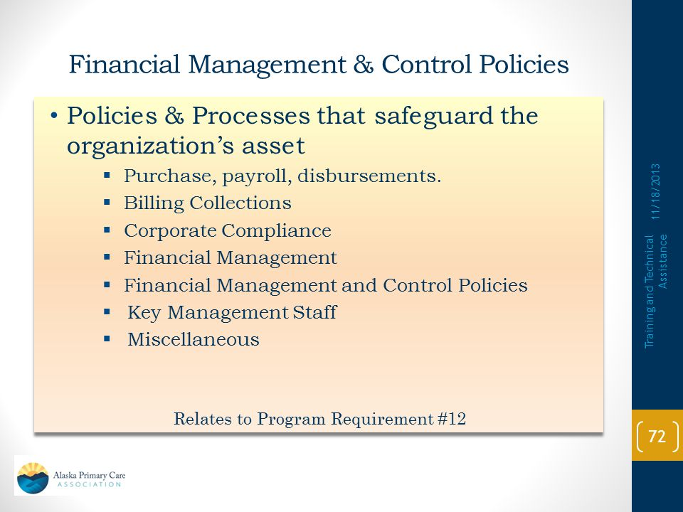 Financial Management & Control Policies Date Published Departmnent/Title of Slides 71  What do I need .