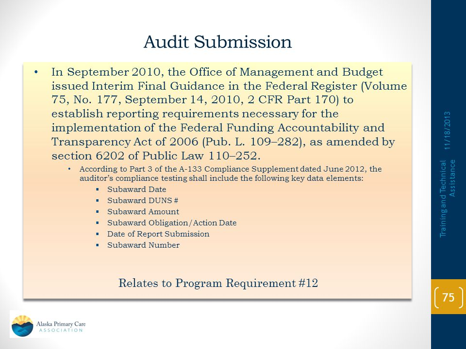 Audit Submission  As an example some questions from a review of Newly Funded Health Center: o Are the grantee's accounting and internal control systems: Appropriate to the organization's size and complexity.
