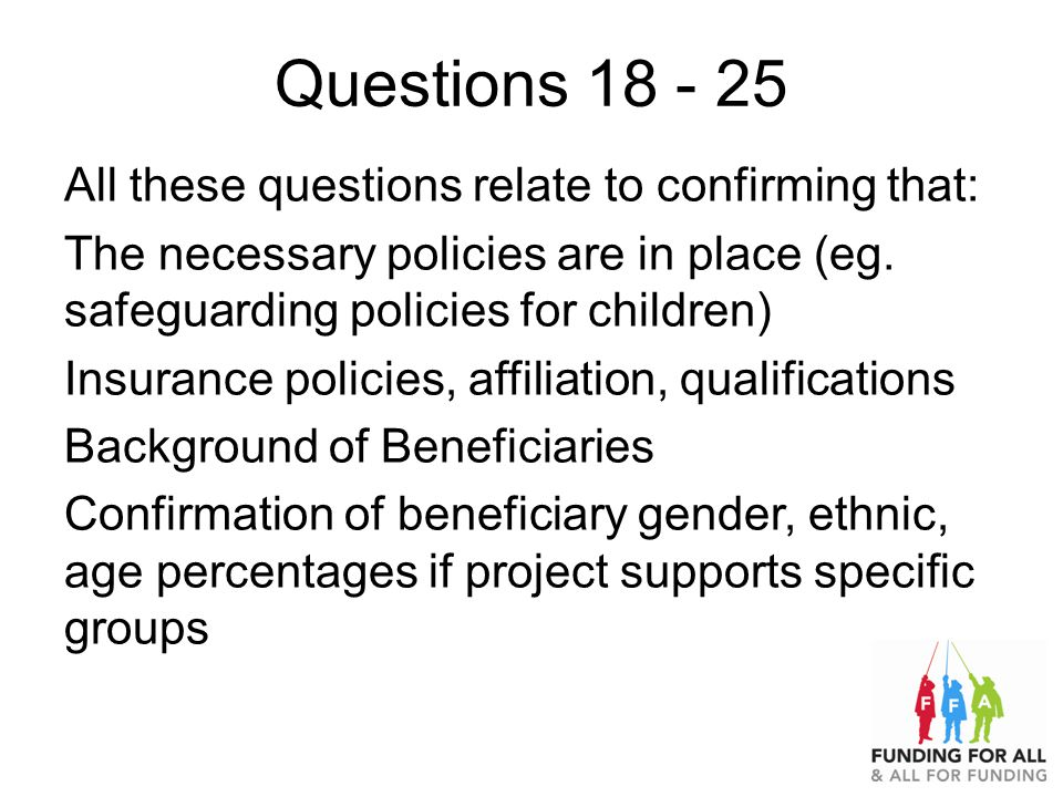 Questions 18 - 25 All these questions relate to confirming that: The necessary policies are in place (eg.