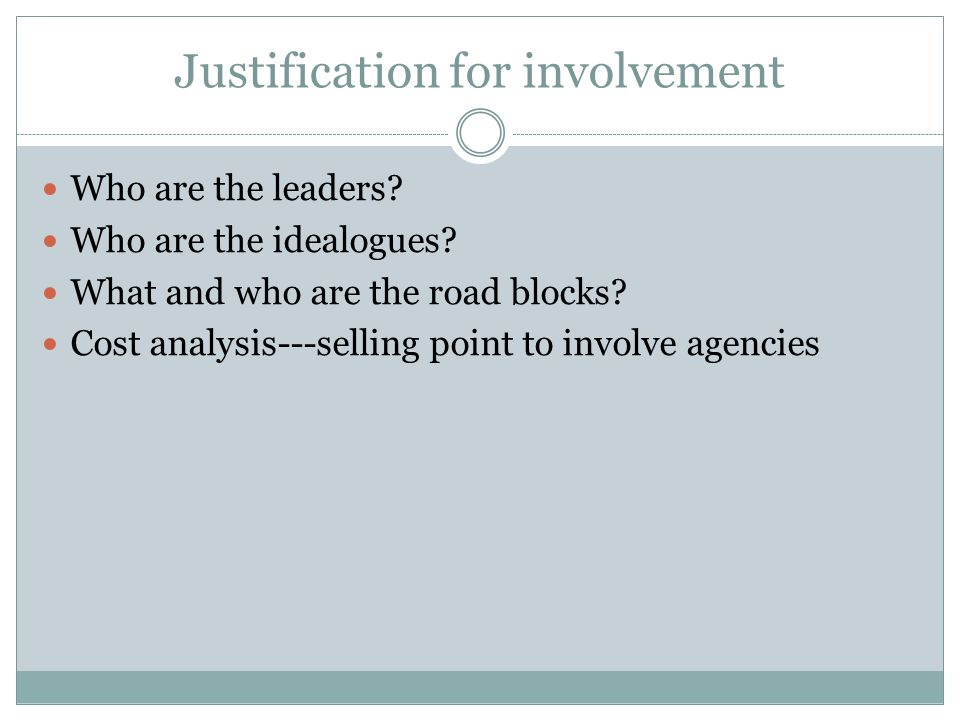 Justification for involvement Who are the leaders.