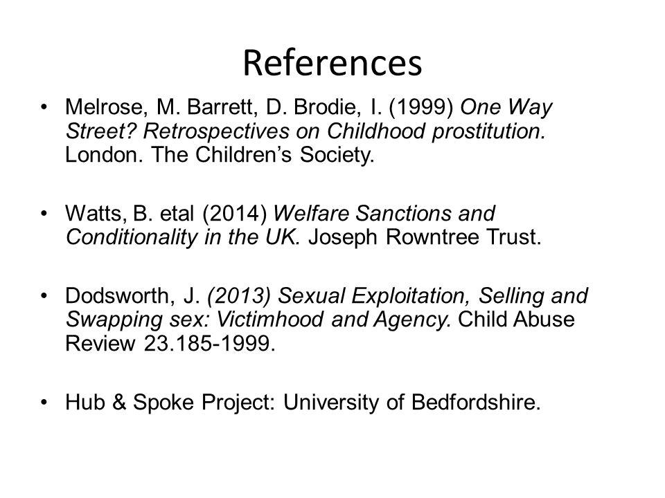 References Melrose, M. Barrett, D. Brodie, I. (1999) One Way Street.