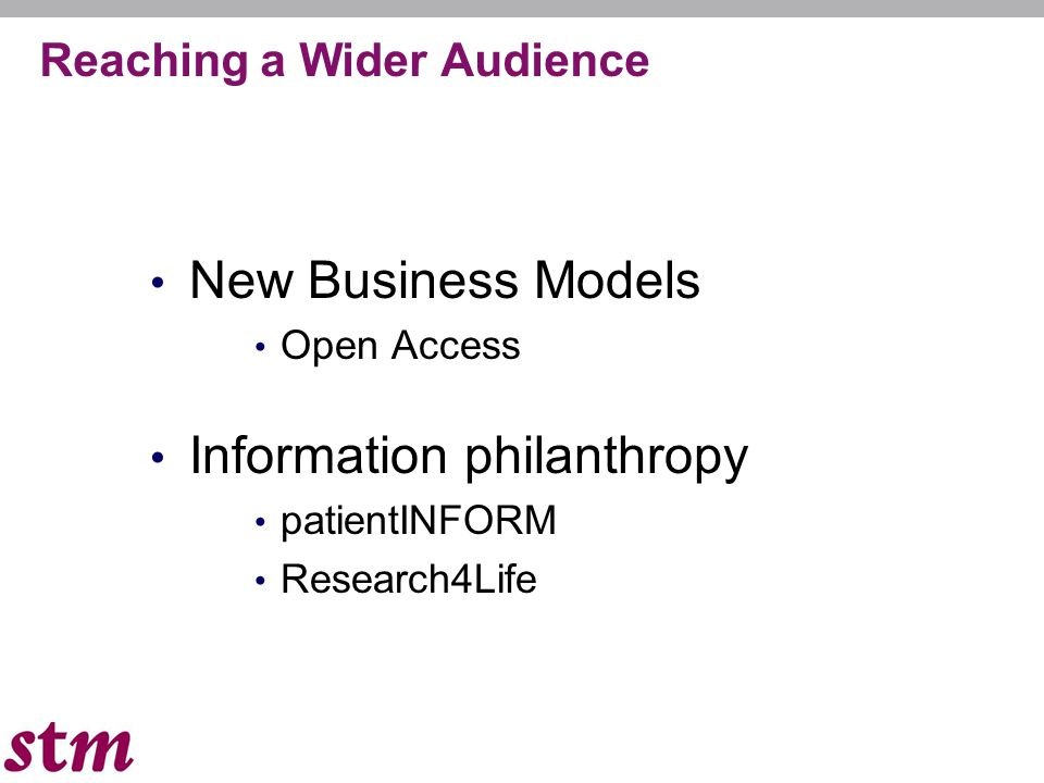 Reaching a Wider Audience New Business Models Open Access Information philanthropy patientINFORM Research4Life