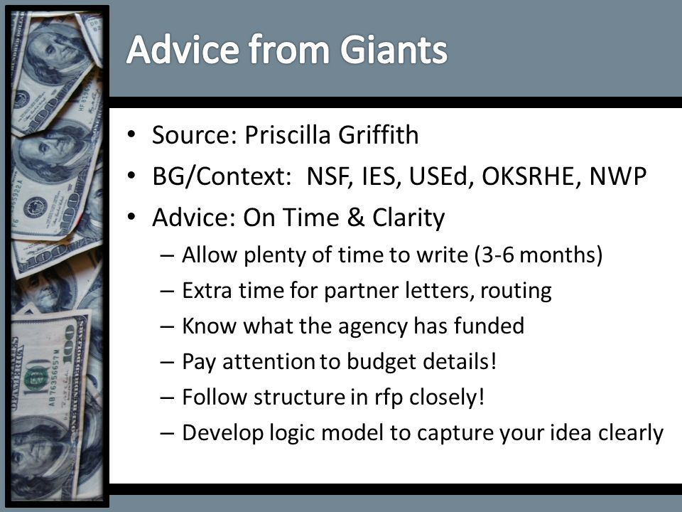 Source: Priscilla Griffith BG/Context: NSF, IES, USEd, OKSRHE, NWP Advice: On Time & Clarity – Allow plenty of time to write (3-6 months) – Extra time