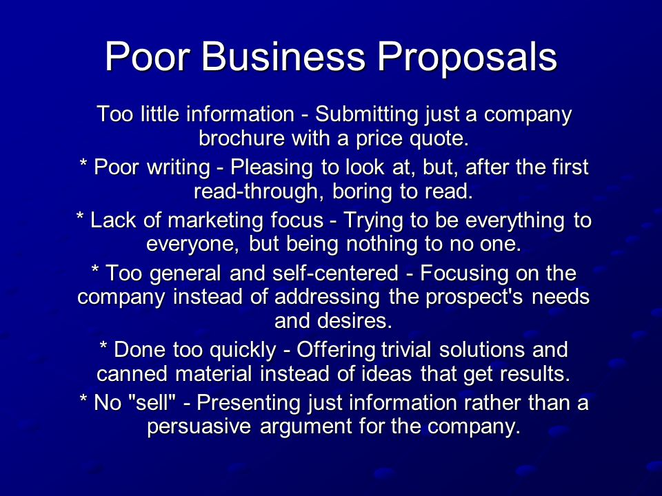 Poor Business Proposals Too little information - Submitting just a company brochure with a price quote.