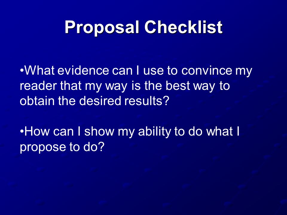 What evidence can I use to convince my reader that my way is the best way to obtain the desired results.