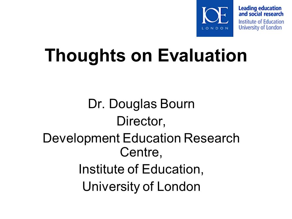 Thoughts on Evaluation Dr.
