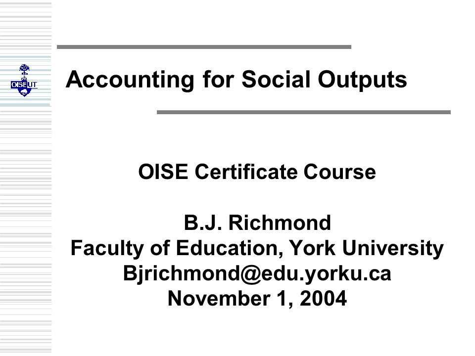 Accounting for Social Outputs OISE Certificate Course B.J.