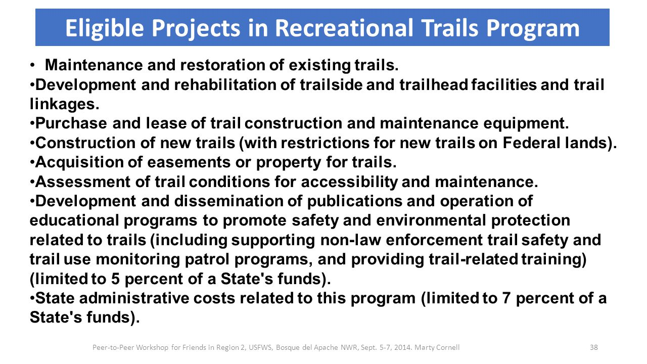 Maintenance and restoration of existing trails. Development and rehabilitation of trailside and trailhead facilities and trail linkages. Purchase and